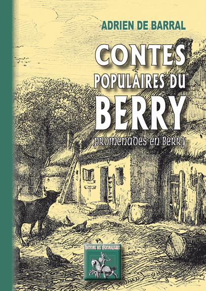 Contes populaires du Berry :  ou promenades en Berry