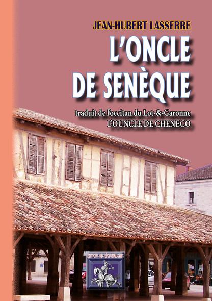L'Oncle de Senèque / L'Ouncle de Cheneco : français-occitan (Agenais)