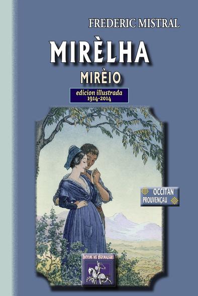 Mirèlha (Mirèio) poèma provençau : edicion illustrada (1914-2014)