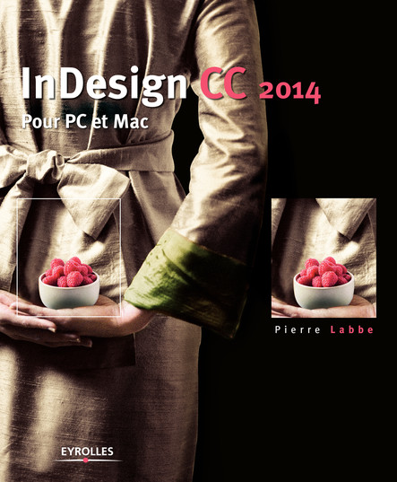 InDesign CC 2014 : Pour PC et Mac