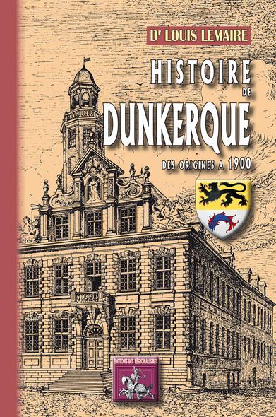 Histoire de Dunkerque : (des origines à 1900)