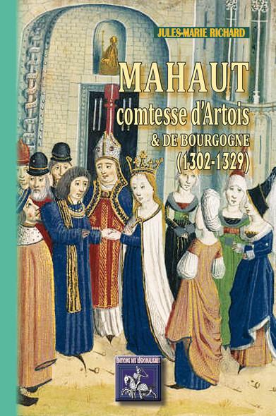 Mahaut comtesse d'Artois et de Bourgogne (1302-1329)