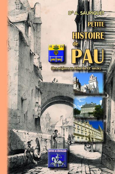 Petite Histoire de Pau : (des origines au début du XXe siècle)