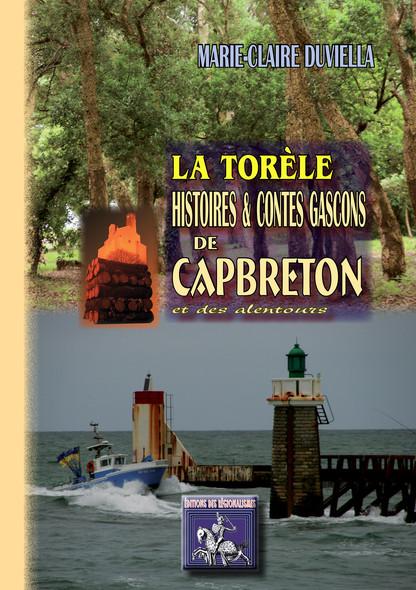 La Torèle : Histoires & Contes gascons de Capbreton & des alentours