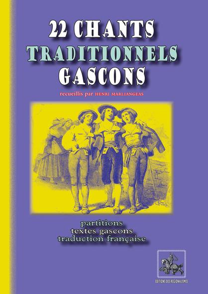 22 chants traditionnels gascons : partitions, textes gascons & traduction française