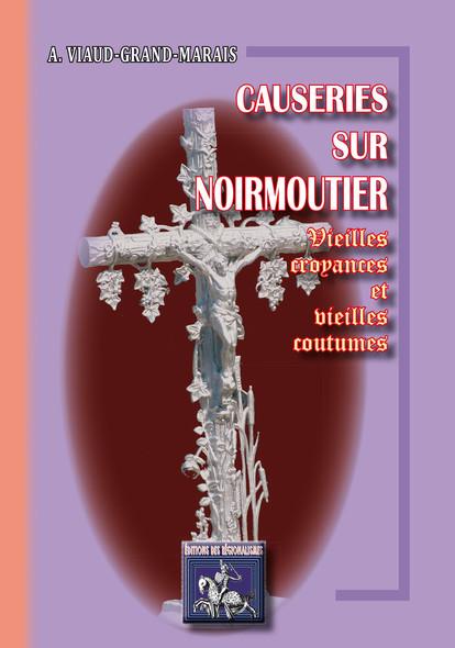 Causeries sur Noirmoutier : Vieilles croyances, vieilles coutumes