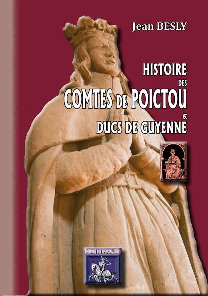 Histoire des comtes de Poictou & ducs de Guyenne