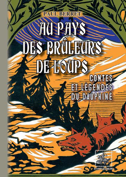 Au pays des brûleurs de loups : contes & légendes du Dauphiné