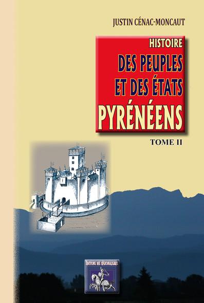Histoire des Peuples et des Etats pyrénéens (Tome 2)