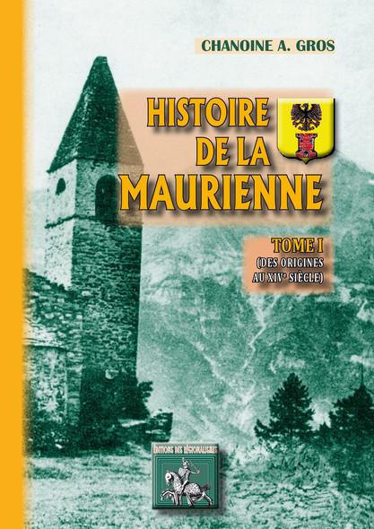 Histoire de la Maurienne (Tome Ier) : Des origines au XVIe siècle