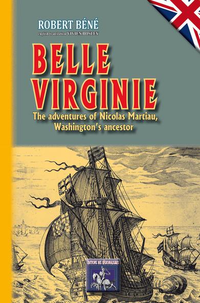 Belle-Virginie : The adventures of Nicolas Martiau, Washington's ancestor