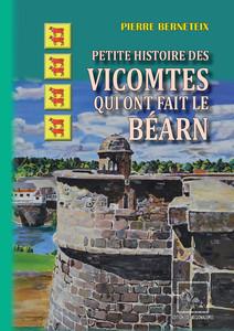 Petite Histoire des Vicomtes qui ont fait le Béarn | Berneteix, Pierre