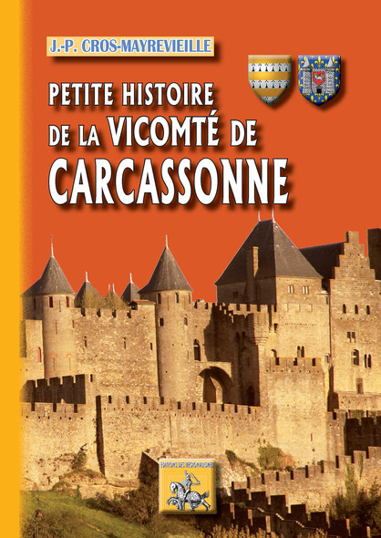 Petite Histoire de Carcassonne (Tome 2 : la Vicomté)
