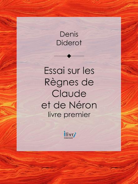 Essai sur les règnes de Claude et de Néron, Livre premier