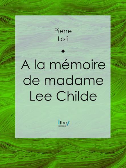 À la mémoire de madame Lee Childe