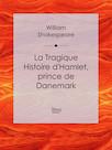 La Tragique Histoire d'Hamlet, prince de Danemark