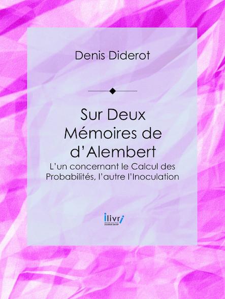 Sur Deux Mémoires de d'Alembert, L'un concernant le Calcul des Probabilités, l'autre l'Inoculation