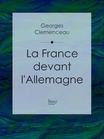 La France devant l'Allemagne | Georges, Clemenceau