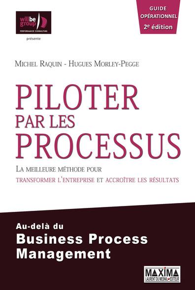 Piloter par les processus : La meilleure méthode pour transformer l'entreprise et accroître ses résultats