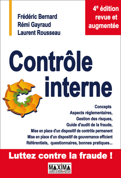 Contrôle interne : Concepts, aspects réglementaires, gestion des risques...