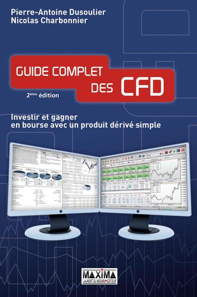 Guide complet des CFD investir et gagner en bourse avec un produit dérivé simple : Investir et gagner en bourse avec un produit dérivé simple
