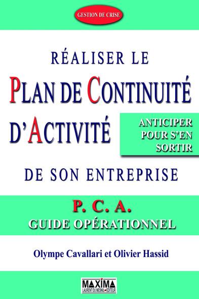 Réaliser le plan de continuité d'activité de son entreprise : P.C.A. - Guide opérationnel