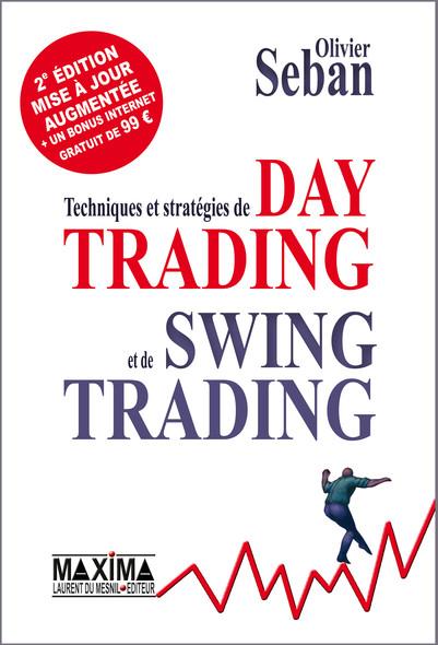 Techniques et stratégies de Day Trading et de Swing Trading : 2e édition revue et augmentée