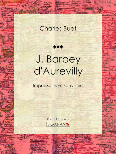 J. Barbey d'Aurevilly, Impressions et souvenirs