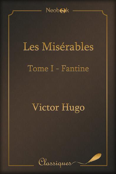 Les Misérables - Tome I : Fantine