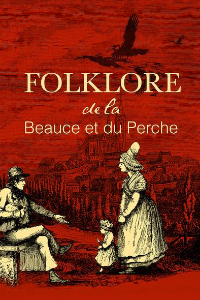 Le Folklore de la Beauce et du Perche