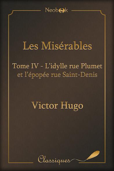 Les Misérables - Tome IV : L'idylle rue Plumetet l'épopée rue Saint-Denis