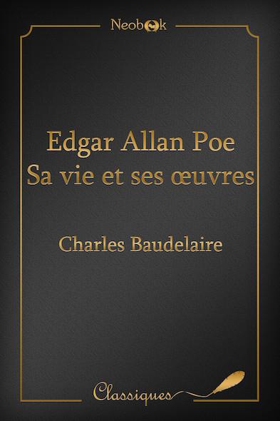 Edgar Allan Poe - Sa vie et ses œuvres