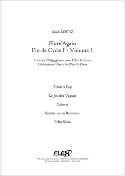 Flute'Again - Fin de Cycle I - Volume 1 - A. LOPEZ - Flûte et Piano