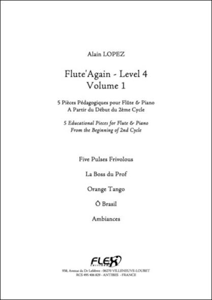 Flute'Again - Niveau 4 - Volume 1 - A. LOPEZ - Flûte et Piano