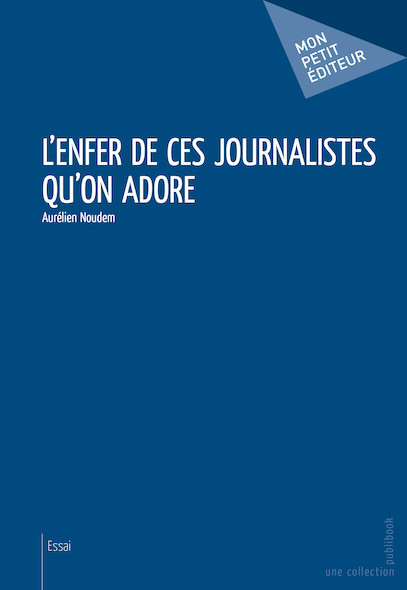 L'Enfer de ces journalistes qu'on adore