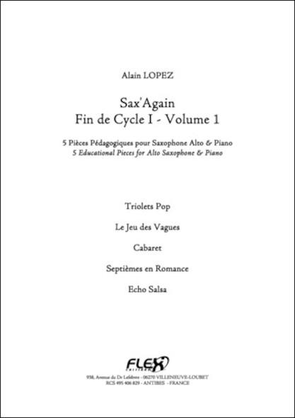Sax'Again - Fin de Cycle I - Volume 1 - A. LOPEZ - Saxophone Alto et Piano