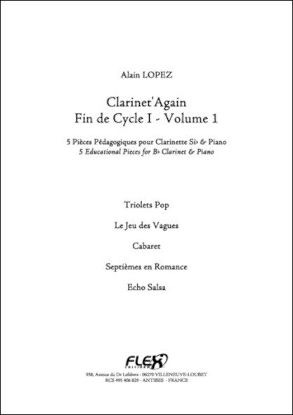 Clarinet'Again - Fin de Cycle I - Volume 1 - A. LOPEZ - Clarinette et Piano