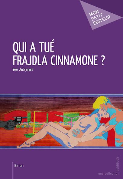 Qui a tué Frajdla Cinnamone ?