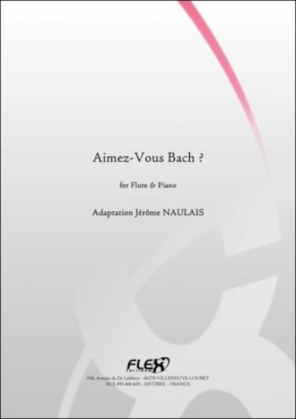 Aimez-Vous Bach ? - Jérôme NAULAIS - Flûte et Piano