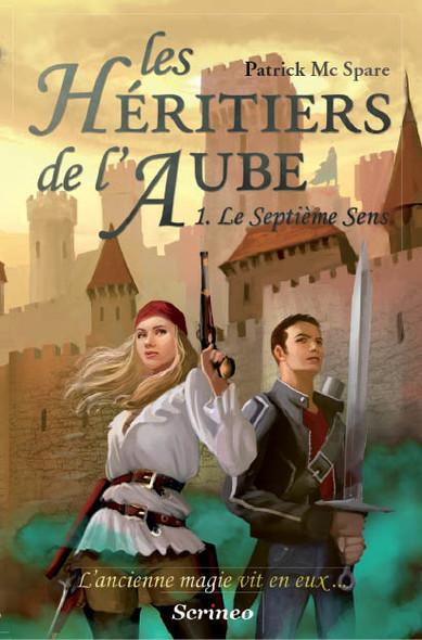 Les Héritiers de l'Aube : Le Septième sens, tome 1