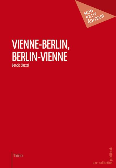 Vienne-Berlin, Berlin-Vienne