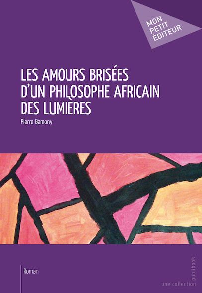 Les Amours brisées d'un philosophe africain des Lumières